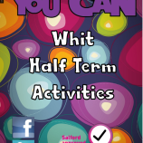 Whit Half Term Activities